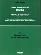 Corso modulare di Fisica Vol. 5 - Cinematica Moti Particolari