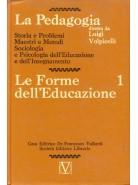 La Pedagogia - Le Forme dell'Educazione - Vol.1