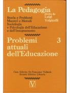 La Pedagogia - Problemi attuali dell'Educazione - Vol.3