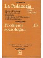La Pedagogia - Problemi sociologici - Vol.13