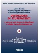 Detenzione di stupefacenti. L'esame dei Reperti Giudiziari e della Persona Detentrice. Linee Guida Metodologico-Accertative Crit