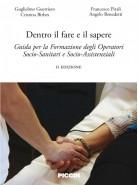 Dentro il fare il sapere - Guida per la formazione degli operatori socio - sanitari e socio - assistenziali