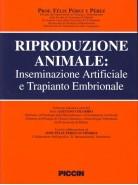 Riproduzione Animale. Iseminazione Artificiale e Trapianto Embrionale