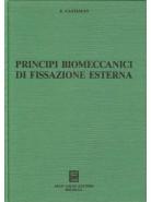 Principi biomeccanici di fissazione esterna