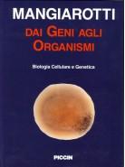 Dai Geni agli Organismi Biologia Cellulare e Genetica