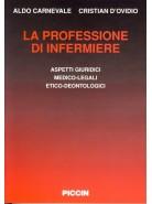 La professione di Infermiere - Aspetti giuridici, medico-legali, etico-deontologici