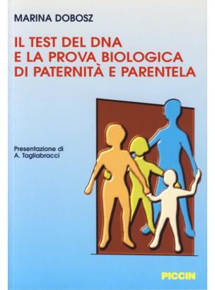 Il test del Dna e la prova biologica di paternità e parentela