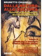 Dalla Natura alla Cultura - Principi di Antropologia Biologica e Culturale - Origini della società e della cultura umana