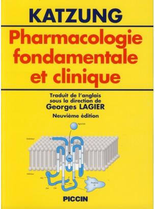Pharmacologie fondamentale et clinique - traduit de l'anglais sous la direction de Georges LAGIER