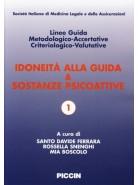 Idoneità alla Guida & Sostanze Psicoattive. Linee Guida Metodologico-Accertative Criteriologico-Valutative