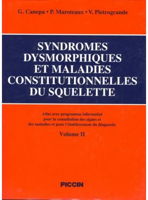 SYNDROMES DYSMORPHIQUES ET MALADIES CONSTITUTIONNELLES DU SQUELETTE