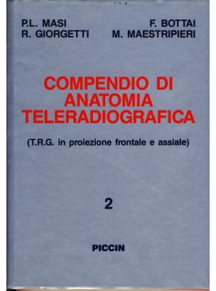 Compendio di Anatomia Teleradiografica - T.R.G. in posizione frontale e assiale - Vol. 2