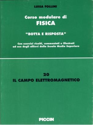 Corso modulare di Fisica Vol. 20 - Il Campo Elettromagnetico