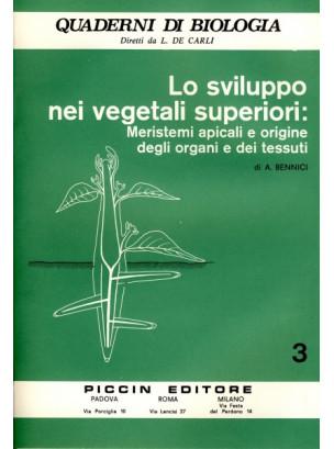 Lo Sviluppo nei Vegetali Superiori: Meristemi apicali e origine degli organi e dei tessuti