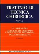 Le Laparotomie - Chirurgia del Peritoneo e degli Anessi Peritoneali - Anastomosi Digestive - Vol. VI/2