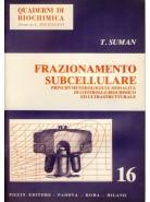 Frazionamento Subcellulare - Principi metodologici e modalità di controllo biochimico ed ultrastutturale