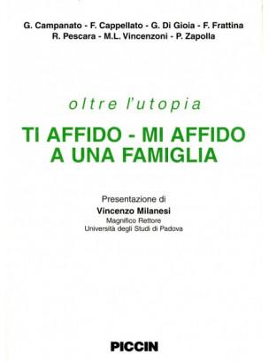 Oltre l'Utopia - Ti Affido - Mi Affido Ad Una Famiglia