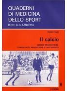 Il Calcio - Lesioni Traumatiche: Conoscenza, Prevenzione e Trattamento