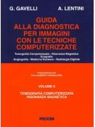 Guida Alla Diagnostica per immagini con le tecniche computerizzate Vol I-II Tomografia Computerizzata Risonanza Magnetica