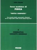 Corso modulare di Fisica Vol. 3 - Cinematica Concetti Generali