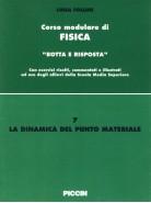 Corso modulare di Fisica Vol. 7 - Dinamica Del Punto Materiale