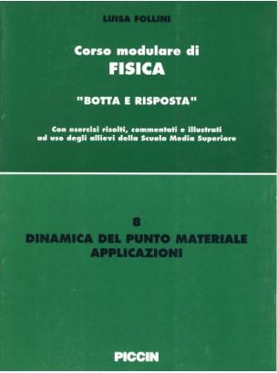 Corso modulare di Fisica Vol. 8 - Dinamica Del Punto Materiale