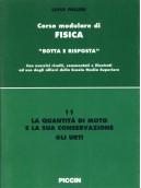 Corso modulare di Fisica Vol. 11 - Quantita' Moto e Conserv. Urti