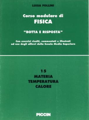 Corso modulare di Fisica Vol. 15 - Materia Temperatura Calore