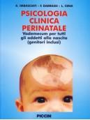 Psicologia Clinica Perinatale - Vademecum per tutti gli addetti alla nascita (genitori inclusi)