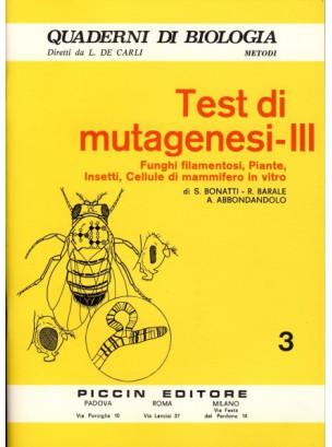 Test di Mutagenesi - III - Funghi filamentosi, Piante, Insetti, Cellule di mammifero in vitro - Vol. 3