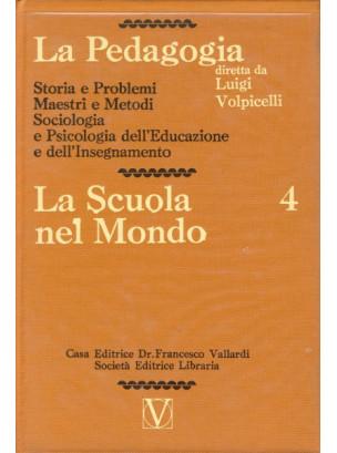 La Pedagogia - La Scuola nel Mondo - Vol.4