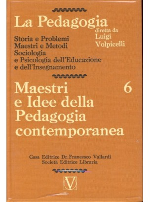 La Pedagogia - Maestri e Idee della Pedagogia contemporanea - Vol.6