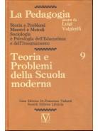 La Pedagogia - Teoria e Problemi della Scuola moderna - Vol.9