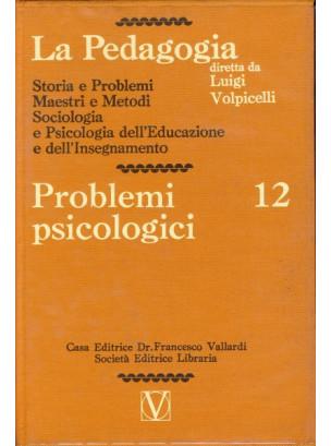 La Pedagogia - Problemi psicologici - Vol.12