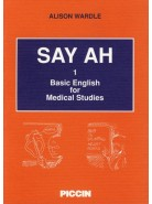 Say Ah Basic english for medical studies Vol. I