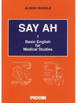 Say Ah Basic english for medical studies Vol. I