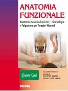 Anatomia funzionale: Anatomia muscoloscheletrica, Chinesiologia e Palpazione per terapisti manuali