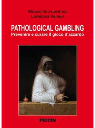 PATHOLOGICAL GAMBLING Prevenire e curare il gioco d'azzardo
