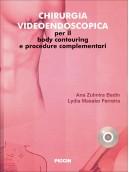 Chirurgia videoendoscopica per il body contouring e procedure complementari