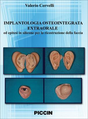 Implantologia Osteointegrata Extraorale ed epitesi in silicone per la ricostruzione della faccia - DVD