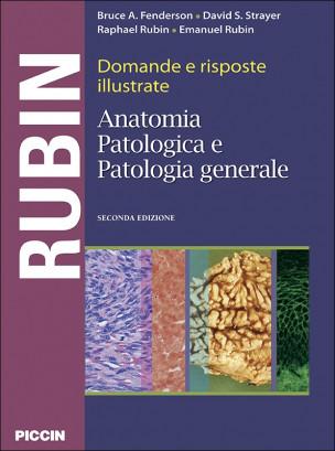 Domande e risposte illustrate di anatomia patologica e patologia generale