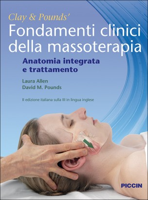 Clay & Pounds' Fondamenti clinici della massoterapia. Anatomia integrata e trattamento