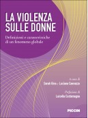 LA VIOLENZA SULLE DONNE - Definizioni e caratteristiche di un fenomeno globale