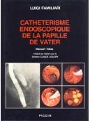 CATHETERISME ENDOSCOPIQUE DE LA PAPILLE DE VATER