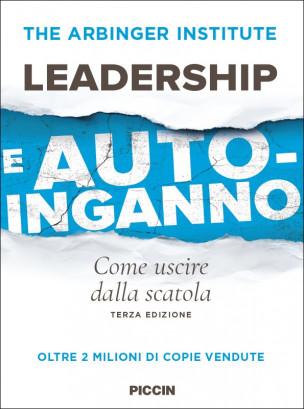 LEADERSHIP E AUTO-INGANNO Come uscire dalla scatola