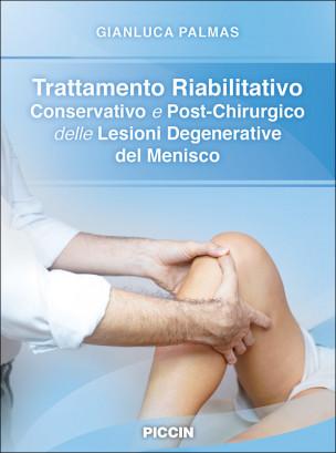 Trattamento Riabilitativo Conservativo e Post-Chirurgico delle Lesioni Degenerative del Menisco