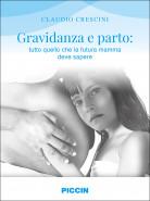 GRAVIDANZA E PARTO: TUTTO QUELLO CHE LA FUTURA MAMMA DEVE SAPERE