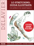 Lo Stretching: Guida Illustrata - Un Approccio Anatomico