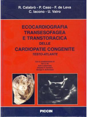 Testo Atlante di Ecocardiografia transesofagea e Transtoracica delle Cardiopatie Congenite