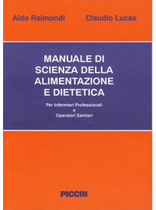 Manuale di Scienza dell'Alimentazione e Dietetica per Infermieri Professionali ed Operatori Sanitari